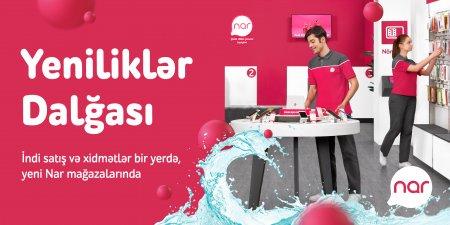 """""""Nar"""" paytaxt və regionlarda yenilənmiş xidmət mərkəzlərini təqdim edir"""